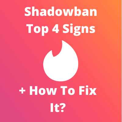 Tinde Shadowban - Top Signs - How To Fix it
