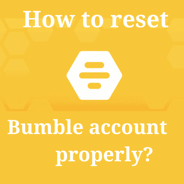 How to reset Bumble